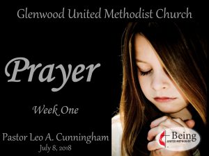 Being United Methodist: Prayer